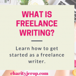 What is Freelance Writing (and How do I Get Started as a Freelance Writer?)