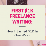 First $1k Freelance Writing: How I Earned my First $1k