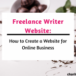 Freelance Writer Website: How to Create a Website for Online Business